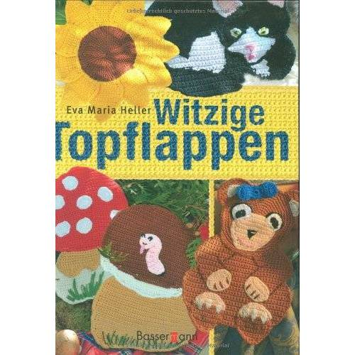 Eva-Maria Heller - Witzige Topflappen - Preis vom 24.02.2021 06:00:20 h