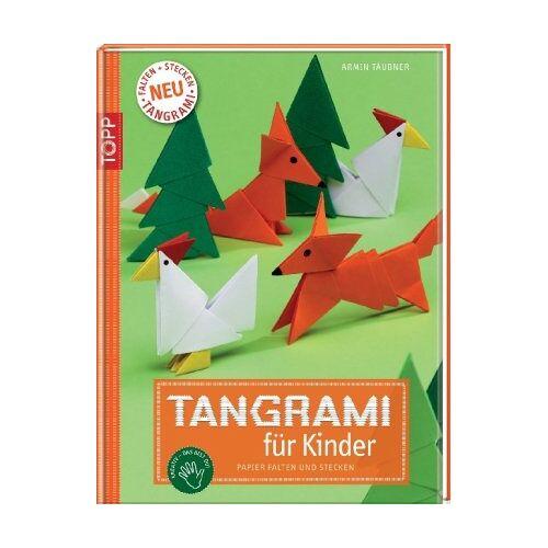 Armin Täubner - Tangrami für Kinder: Papier falten und stecken - Preis vom 18.10.2020 04:52:00 h