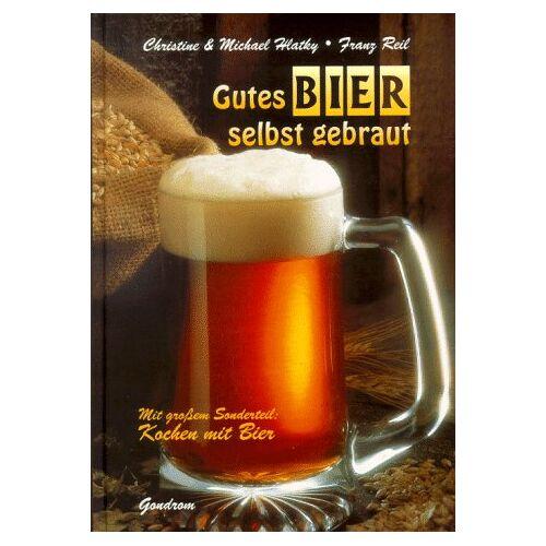 Christine Hlatky - Gutes Bier selbst gebraut - Preis vom 03.12.2020 05:57:36 h