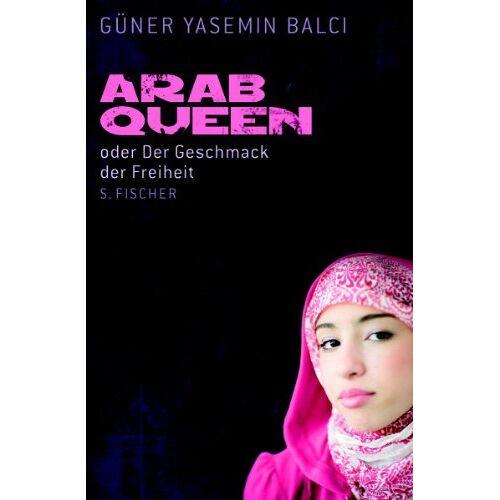 Güner Balci - ArabQueen: oder Der Geschmack der Freiheit - Preis vom 21.10.2020 04:49:09 h