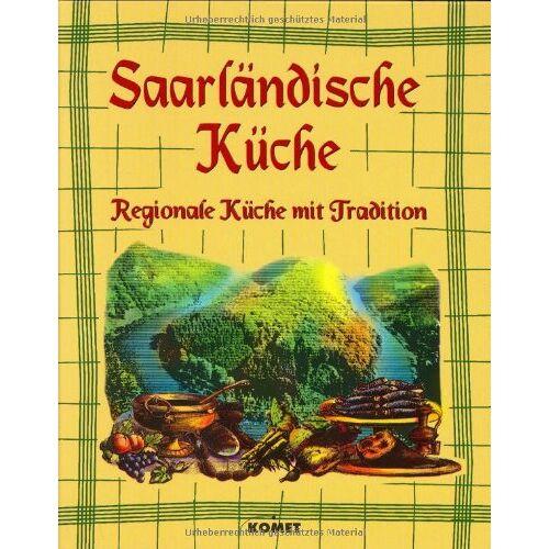 - Saarländische Küche. Regionale Küche mit Tradition - Preis vom 13.04.2021 04:49:48 h