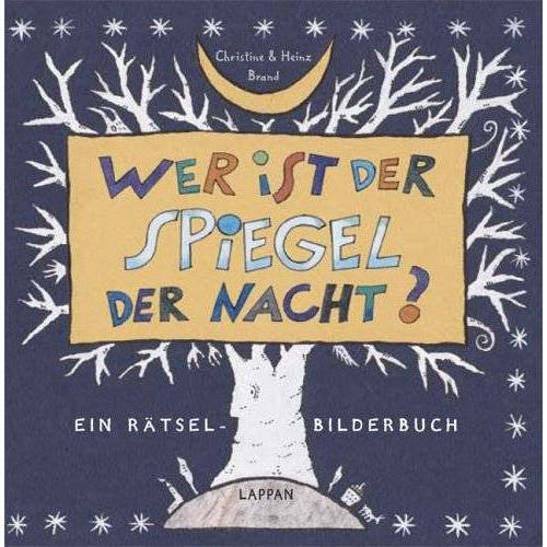 Christine Brand - Wer ist der Spiegel der Nacht? Ein Rätsel-Bilderbuch - Preis vom 19.10.2020 04:51:53 h