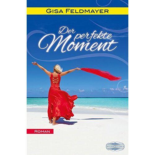 Gisa Feldmayer - Der perfekte Moment: Roman - Preis vom 06.05.2021 04:54:26 h