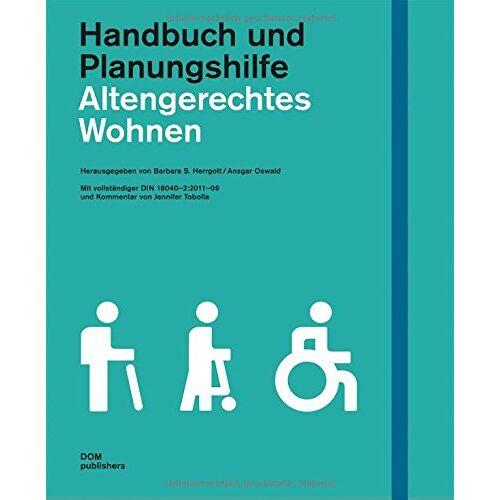 Barbara S. Hergott - Altengerechtes Wohnen. Handbuch und Planungshilfe. Mit vollständigem Abdruck der DIN 18040-2 - Preis vom 21.10.2020 04:49:09 h