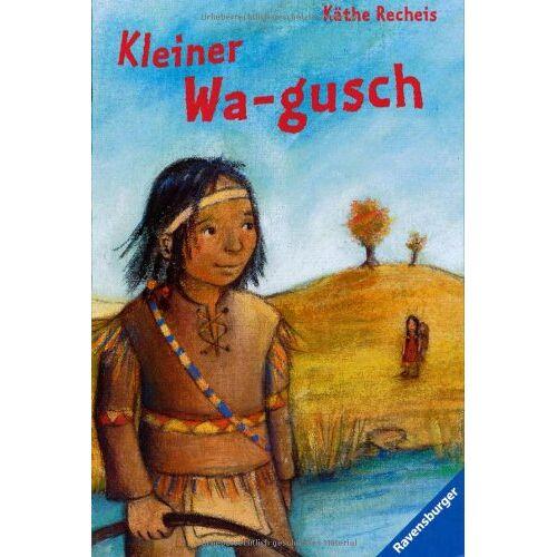 Käthe Recheis - Kleiner Wa-gusch - Preis vom 21.10.2020 04:49:09 h