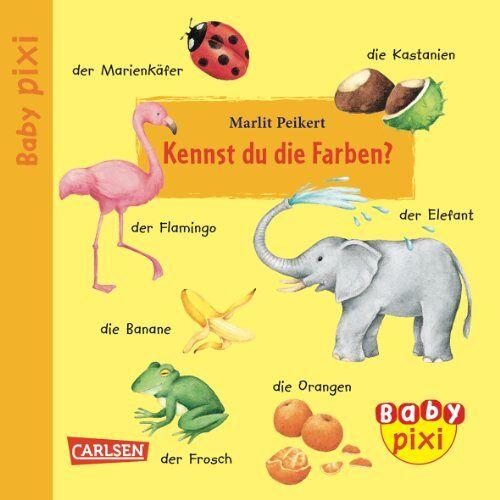 - Baby Pixi, Band 5: Kennst du die Farben: Unkaputtbar - Preis vom 21.10.2020 04:49:09 h