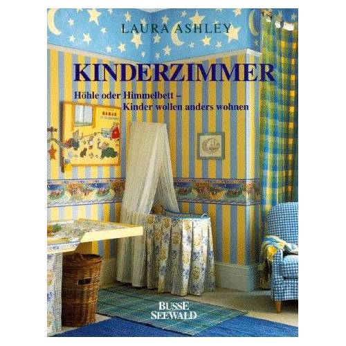 Laura Ashley - Kinderzimmer. Höhle oder Himmelbett - Kinder wollen anders wohnen - Preis vom 23.01.2021 06:00:26 h