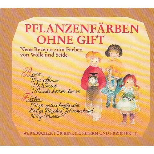 Eva Jentschura - Pflanzenfärben ohne Gift: Neue Rezepte zum Färben von Wolle und Seide - Preis vom 20.10.2020 04:55:35 h