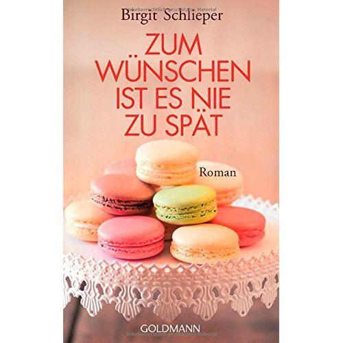 Birgit Schlieper - Zum Wünschen ist es nie zu spät: Roman - Preis vom 07.05.2021 04:52:30 h