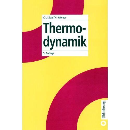 Charles Kittel - Thermodynamik: Elementare Darstellung der Thermodynamik auf moderner quanten-statistischer Grundlage - Preis vom 12.05.2021 04:50:50 h
