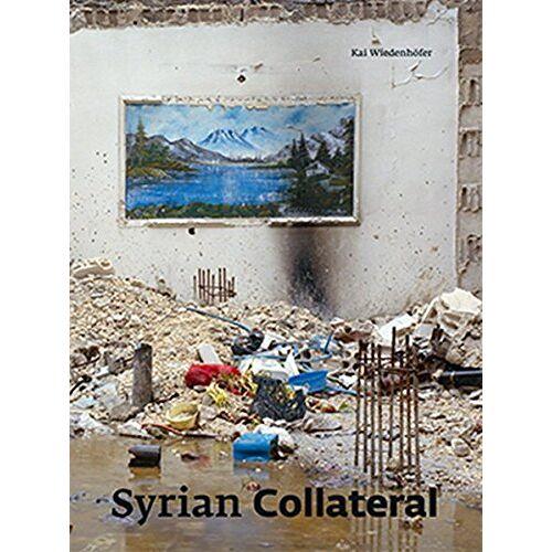 - Syrian Collateral: Kai Wiedenhöfer - Preis vom 20.10.2020 04:55:35 h