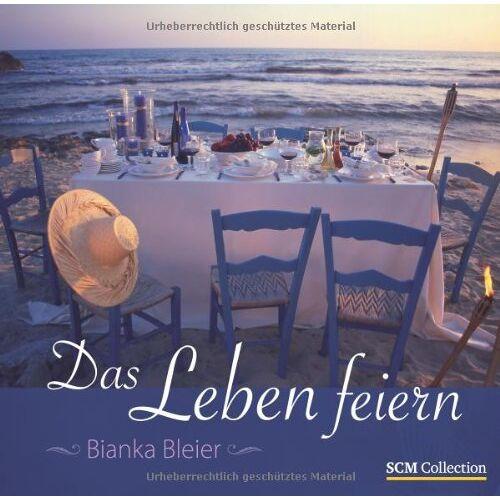 Bianka Bleier - Das Leben feiern - Preis vom 06.05.2021 04:54:26 h