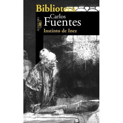 Carlos Fuentes - Instinto de Inez = Inez' Instinct (Biblioteca Carlos Fuentes) - Preis vom 07.03.2021 06:00:26 h