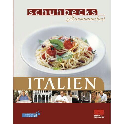 Alfons Schuhbeck - Schuhbecks Hausmannskost Italien - Preis vom 20.10.2020 04:55:35 h