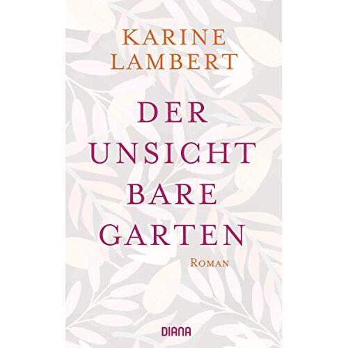 Karine Lambert - Der unsichtbare Garten: Roman - Preis vom 11.05.2021 04:49:30 h