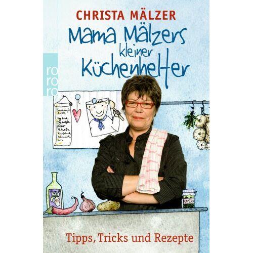 Christa Mälzer - Mama Mälzers kleiner Küchenhelfer: Tipps, Tricks und Rezepte - Preis vom 14.04.2021 04:53:30 h