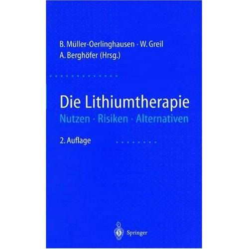 B. Müller-Oerlinghausen - Die Lithiumtherapie: Nutzen, Risiken, Alternativen - Preis vom 08.07.2020 05:00:14 h