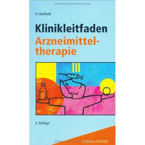 Berthold, Heiner K. - Klinikleitfaden Arzneimitteltherapie - Preis vom 15.05.2021 04:43:31 h