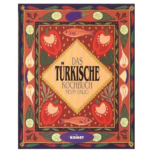 Nevin Halici - Das türkische Kochbuch - Länderküche bei Komet - Preis vom 20.10.2020 04:55:35 h