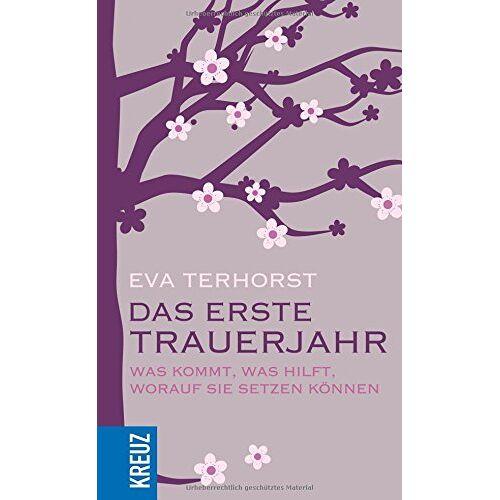 Eva Terhorst - Das erste Trauerjahr - Preis vom 22.02.2021 05:57:04 h