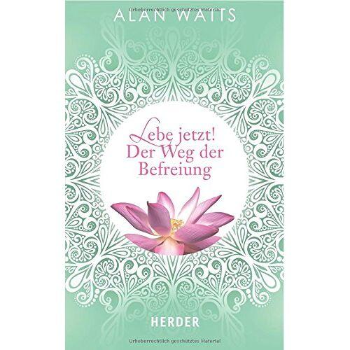 Alan Watts - Lebe jetzt! Der Weg der Befreiung (HERDER spektrum) - Preis vom 11.04.2021 04:47:53 h