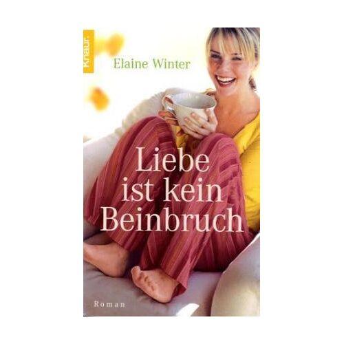 Elaine Winter - Liebe ist kein Beinbruch - Preis vom 24.02.2021 06:00:20 h