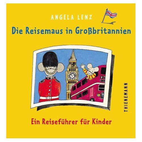 Angela Lenz - Die Reisemaus in Großbritannien - Preis vom 09.08.2020 04:47:12 h