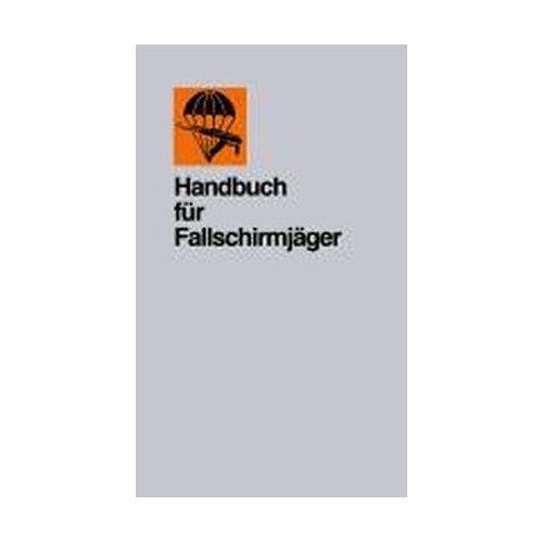 Stechbarth - Handbuch für Fallschirmjäger: Ausbildungsmittel für Fallschirmjäger - Preis vom 18.04.2021 04:52:10 h
