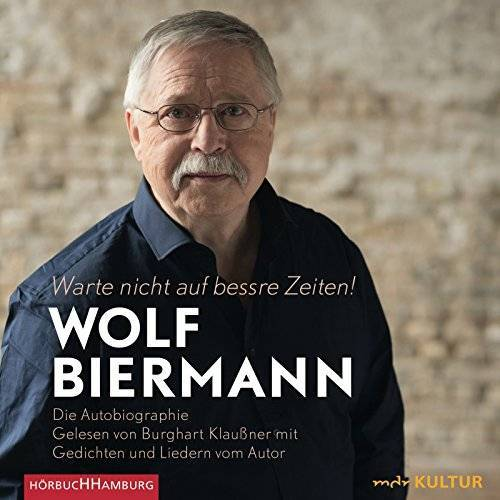 Wolf Biermann - Warte nicht auf bessre Zeiten!: Die Autobiographie: 10 CDs - Preis vom 18.04.2021 04:52:10 h