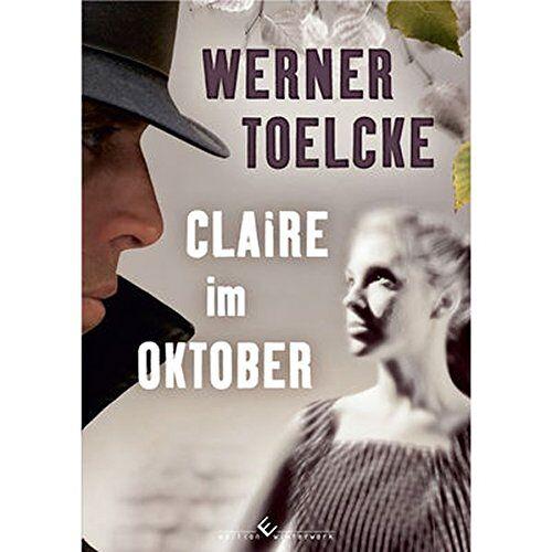 Werner Toelcke - Claire im Oktober - Preis vom 05.09.2020 04:49:05 h