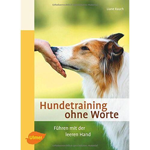 Liane Rauch - Hundetraining ohne Worte: Führen mit der leeren Hand - Preis vom 15.11.2019 05:57:18 h