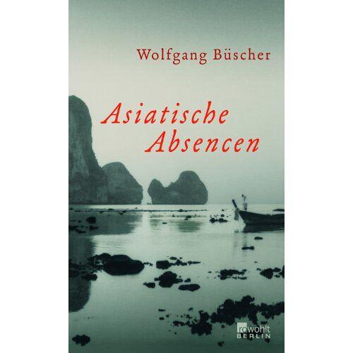 Wolfgang Büscher - Asiatische Absencen - Preis vom 07.05.2021 04:52:30 h