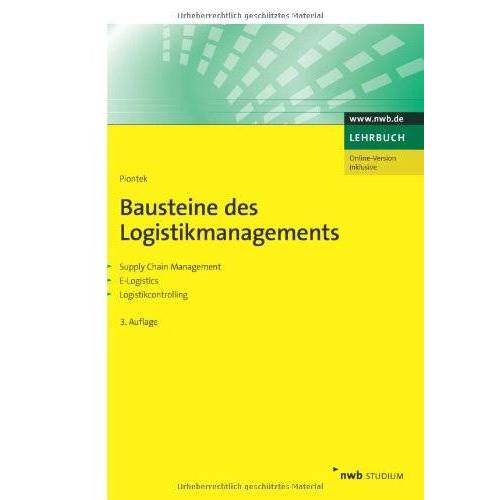 Jochem Piontek - Bausteine des Logistikmanagements: Supply Chain Management. E-Logistics. Logistikcontrolling - Preis vom 13.04.2021 04:49:48 h