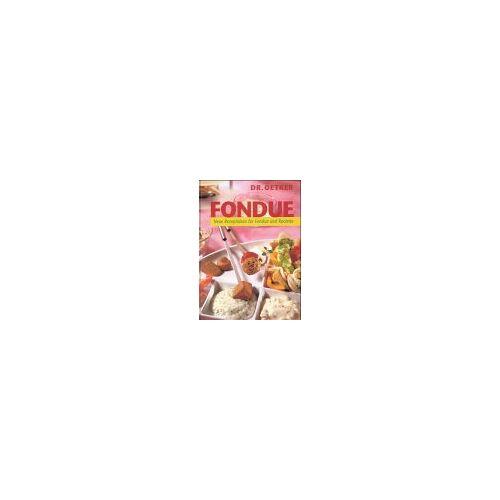 August Oetker - Fondue. Neue Rezeptideen für Fondue und Raclette - Preis vom 05.09.2020 04:49:05 h