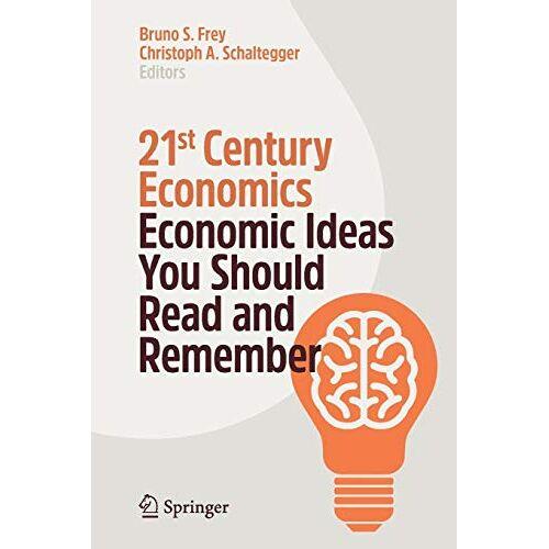 Frey, Bruno S. - 21st Century Economics: Economic Ideas You Should Read and Remember - Preis vom 26.03.2020 05:53:05 h
