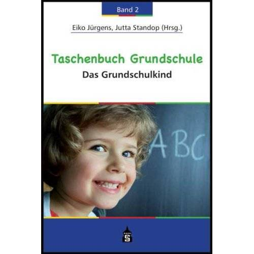 Eiko Jürgens - Taschenbuch Grundschule 2: Band 2: Das Grundschulkind - Preis vom 06.09.2020 04:54:28 h
