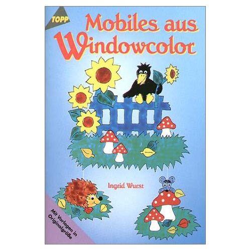 Ingrid Wurst - Mobiles aus Windowcolor - Preis vom 06.09.2020 04:54:28 h
