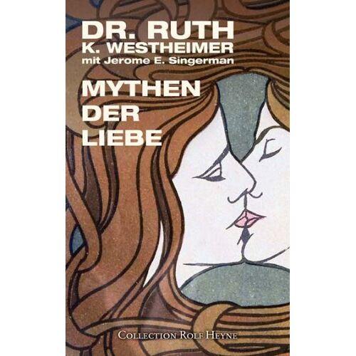Westheimer, Ruth K. - Mythen der Liebe - Preis vom 16.01.2021 06:04:45 h