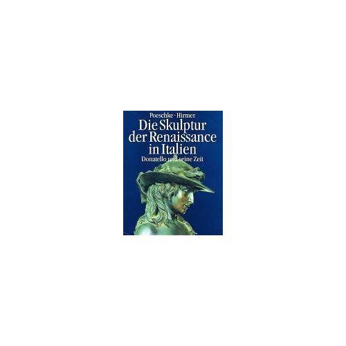 Joachim Poeschke - Die Skulptur der Renaissance in Italien, in 2 Bdn., Bd.1, Donatello und seine Zeit - Preis vom 07.04.2021 04:49:18 h