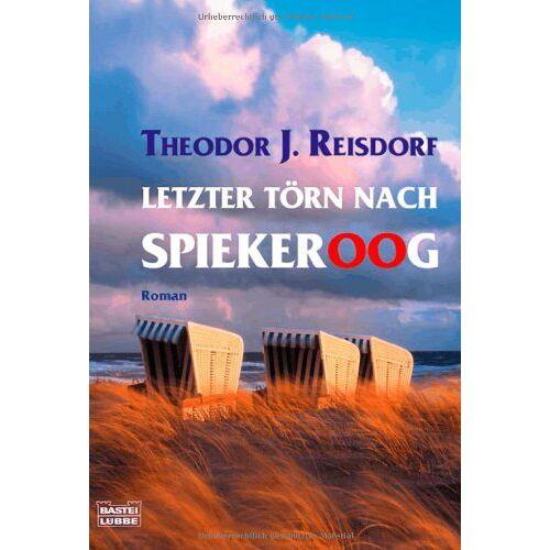 Reisdorf, Theodor J. - Letzter Törn nach Spiekeroog - Preis vom 26.02.2021 06:01:53 h