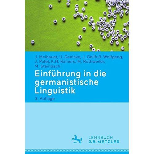Jörg Meibauer - Einführung in die germanistische Linguistik (Neuerscheinungen J.B. Metzler) - Preis vom 09.04.2020 04:56:59 h