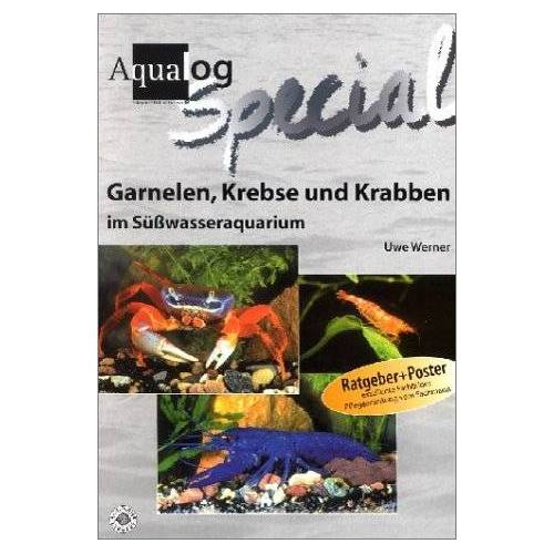 Uwe Werner - Aqualog, Garnelen, Krebse und Krabben im Süßwasser-Aquarium - Preis vom 20.10.2020 04:55:35 h