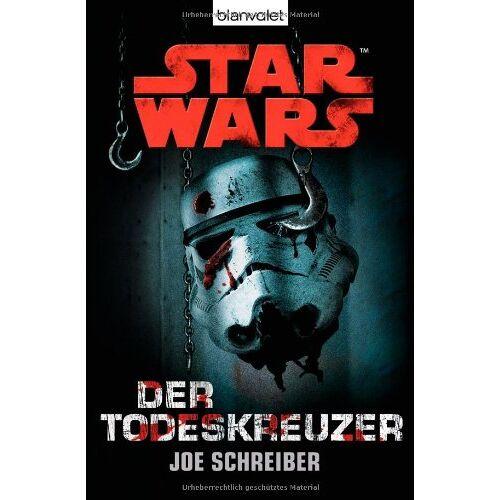 Joe Schreiber - Star Wars(TM) Der Todeskreuzer: Roman - Preis vom 05.09.2020 04:49:05 h