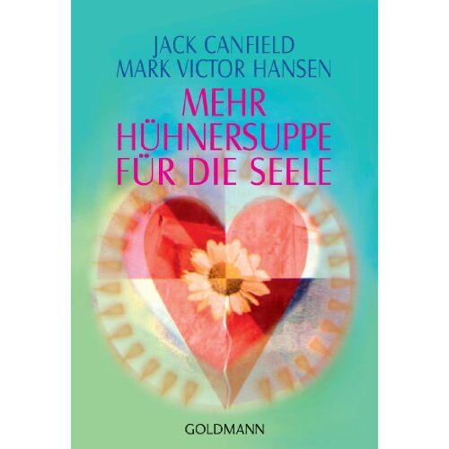 Jack Canfield - Mehr Hühnersuppe für die Seele - Preis vom 14.04.2021 04:53:30 h