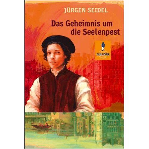 Jürgen Seidel - Das Geheimnis um die Seelenpest: Roman (Gulliver) - Preis vom 11.05.2021 04:49:30 h