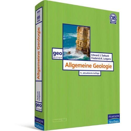 Tarbuck, Edward J. - Allgemeine Geologie - Dynamik und Geschichte der Erde im Überblick (Pearson Studium - Geografie & Geologie) - Preis vom 12.05.2021 04:50:50 h