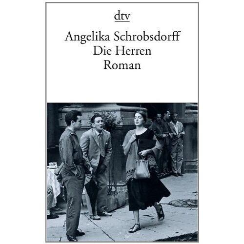 Angelika Schrobsdorff - Die Herren: Roman - Preis vom 16.05.2021 04:43:40 h