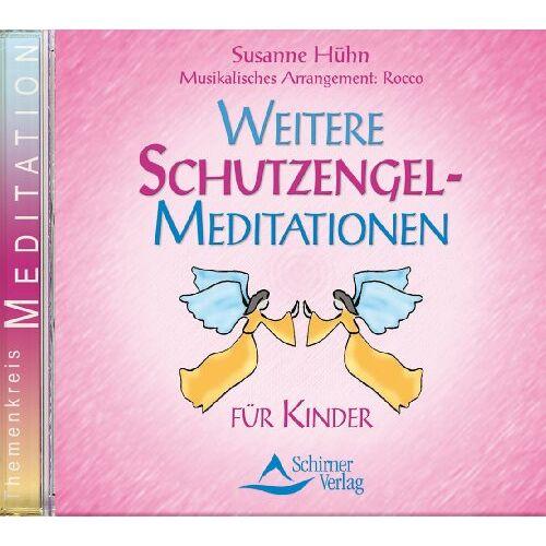 Susanne Hühn - Weitere Schutzengel-Meditationen - für Kinder - Preis vom 06.09.2020 04:54:28 h