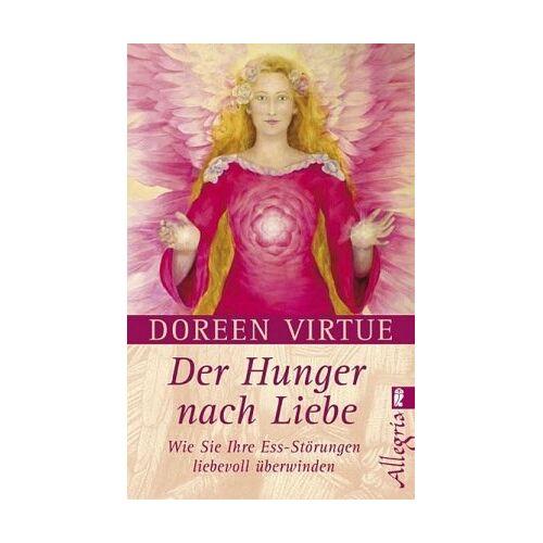 Doreen Virtue - Der Hunger nach Liebe: Wie Sie Ihre Ess-Störungen liebevoll überwinden - Preis vom 07.05.2021 04:52:30 h