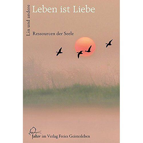 Jean-Claude Lin - Leben ist Liebe: Ressourcen der Seele (Falter) - Preis vom 15.05.2021 04:43:31 h